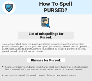 Pursed, spellcheck Pursed, how to spell Pursed, how do you spell Pursed, correct spelling for Pursed