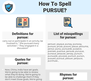 pursue, spellcheck pursue, how to spell pursue, how do you spell pursue, correct spelling for pursue