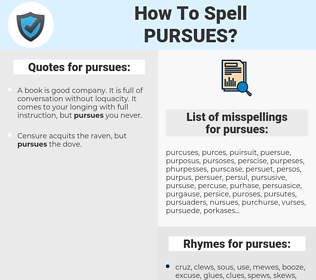 pursues, spellcheck pursues, how to spell pursues, how do you spell pursues, correct spelling for pursues