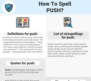push, spellcheck push, how to spell push, how do you spell push, correct spelling for push