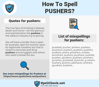 pushers, spellcheck pushers, how to spell pushers, how do you spell pushers, correct spelling for pushers