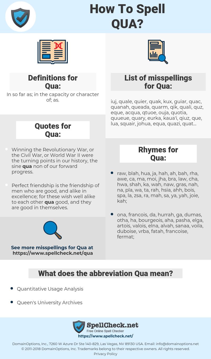 Qua, spellcheck Qua, how to spell Qua, how do you spell Qua, correct spelling for Qua