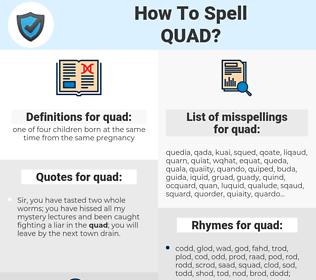 quad, spellcheck quad, how to spell quad, how do you spell quad, correct spelling for quad
