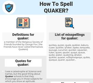 quaker, spellcheck quaker, how to spell quaker, how do you spell quaker, correct spelling for quaker