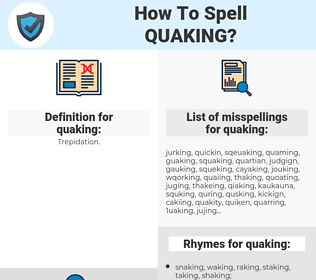 quaking, spellcheck quaking, how to spell quaking, how do you spell quaking, correct spelling for quaking