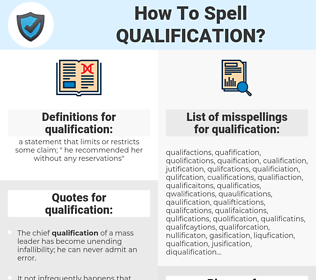 qualification, spellcheck qualification, how to spell qualification, how do you spell qualification, correct spelling for qualification
