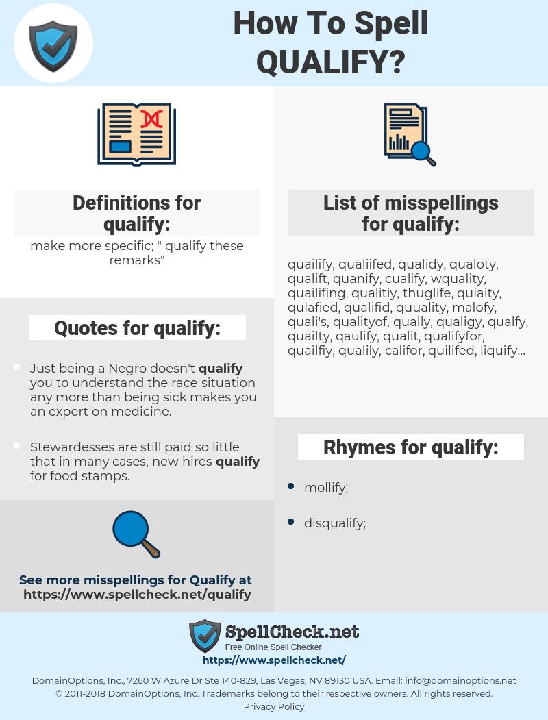 qualify, spellcheck qualify, how to spell qualify, how do you spell qualify, correct spelling for qualify