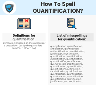 quantification, spellcheck quantification, how to spell quantification, how do you spell quantification, correct spelling for quantification