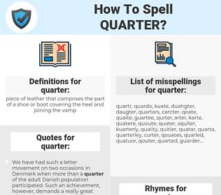 quarter, spellcheck quarter, how to spell quarter, how do you spell quarter, correct spelling for quarter