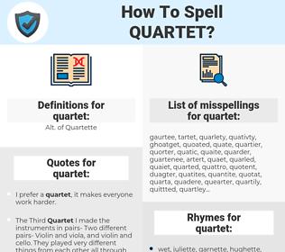 quartet, spellcheck quartet, how to spell quartet, how do you spell quartet, correct spelling for quartet