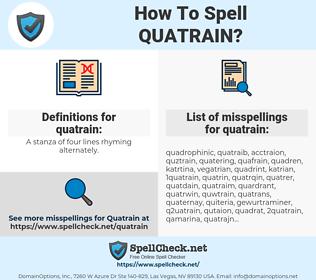 quatrain, spellcheck quatrain, how to spell quatrain, how do you spell quatrain, correct spelling for quatrain