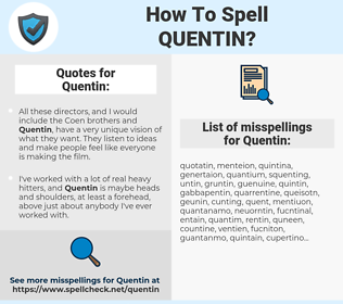 Quentin, spellcheck Quentin, how to spell Quentin, how do you spell Quentin, correct spelling for Quentin
