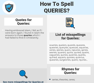Queries, spellcheck Queries, how to spell Queries, how do you spell Queries, correct spelling for Queries
