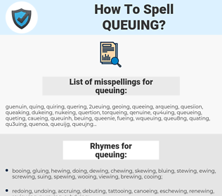 queuing, spellcheck queuing, how to spell queuing, how do you spell queuing, correct spelling for queuing