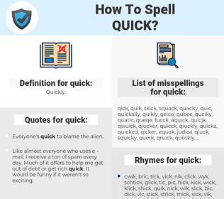 quick, spellcheck quick, how to spell quick, how do you spell quick, correct spelling for quick