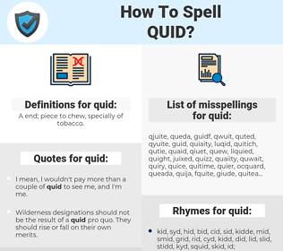 quid, spellcheck quid, how to spell quid, how do you spell quid, correct spelling for quid