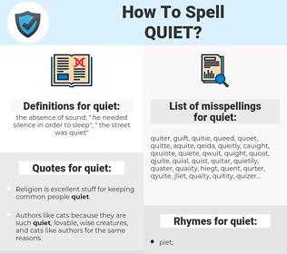 quiet, spellcheck quiet, how to spell quiet, how do you spell quiet, correct spelling for quiet