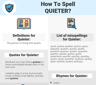 Quieter, spellcheck Quieter, how to spell Quieter, how do you spell Quieter, correct spelling for Quieter