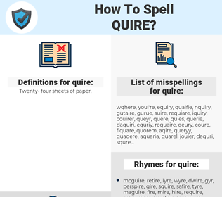 quire, spellcheck quire, how to spell quire, how do you spell quire, correct spelling for quire