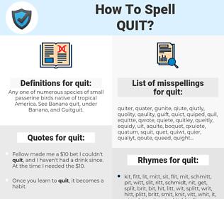 quit, spellcheck quit, how to spell quit, how do you spell quit, correct spelling for quit