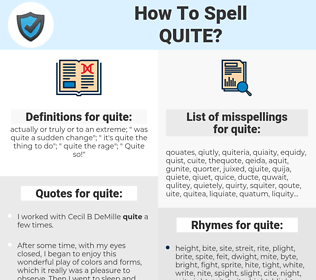 quite, spellcheck quite, how to spell quite, how do you spell quite, correct spelling for quite