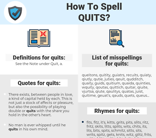 quits, spellcheck quits, how to spell quits, how do you spell quits, correct spelling for quits
