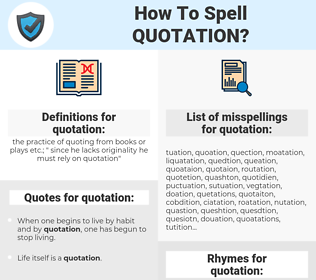 quotation, spellcheck quotation, how to spell quotation, how do you spell quotation, correct spelling for quotation