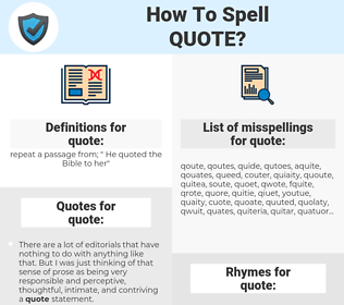 quote, spellcheck quote, how to spell quote, how do you spell quote, correct spelling for quote
