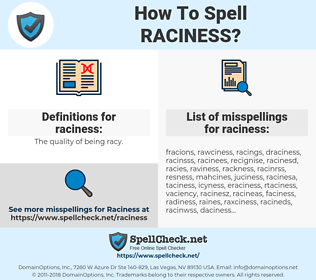 raciness, spellcheck raciness, how to spell raciness, how do you spell raciness, correct spelling for raciness