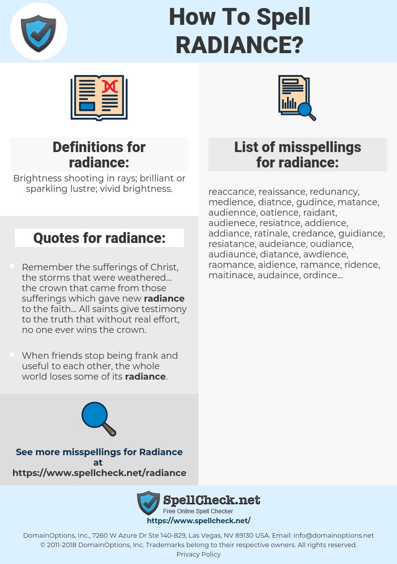 radiance, spellcheck radiance, how to spell radiance, how do you spell radiance, correct spelling for radiance