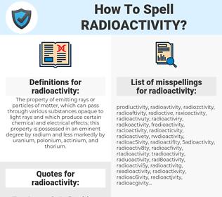 radioactivity, spellcheck radioactivity, how to spell radioactivity, how do you spell radioactivity, correct spelling for radioactivity