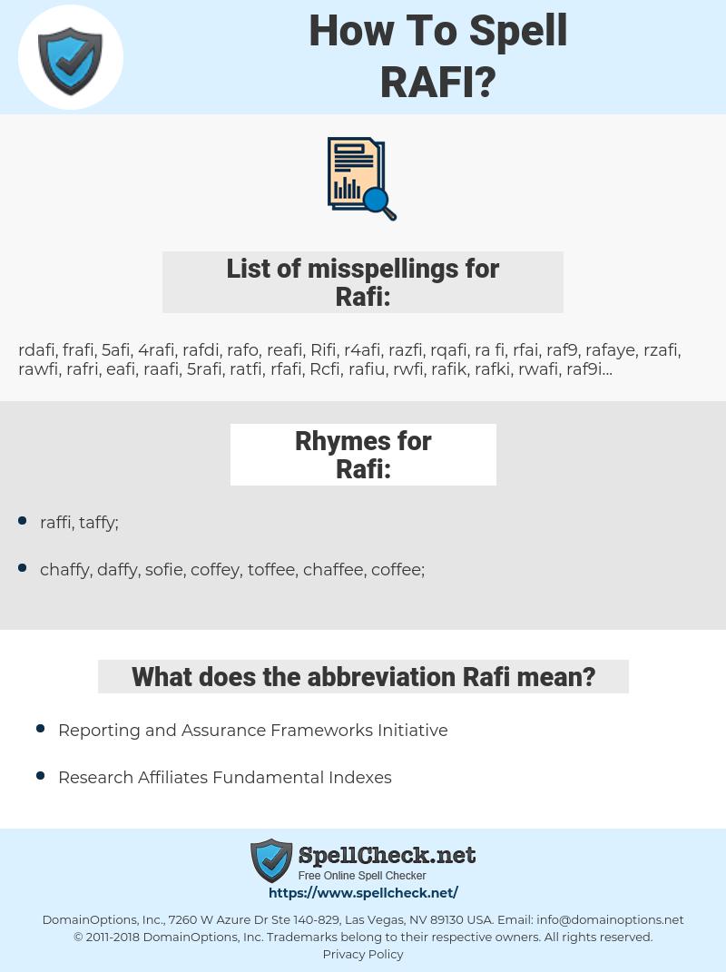 Rafi, spellcheck Rafi, how to spell Rafi, how do you spell Rafi, correct spelling for Rafi