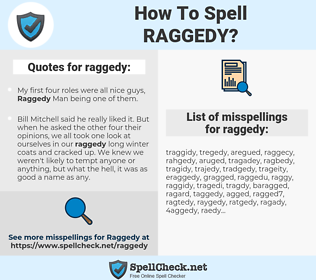 raggedy, spellcheck raggedy, how to spell raggedy, how do you spell raggedy, correct spelling for raggedy