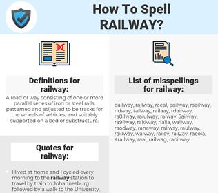 railway, spellcheck railway, how to spell railway, how do you spell railway, correct spelling for railway