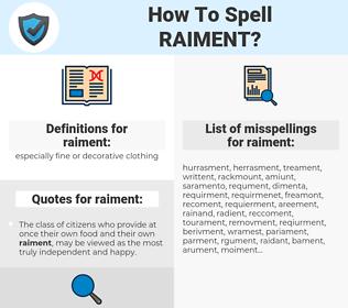 raiment, spellcheck raiment, how to spell raiment, how do you spell raiment, correct spelling for raiment