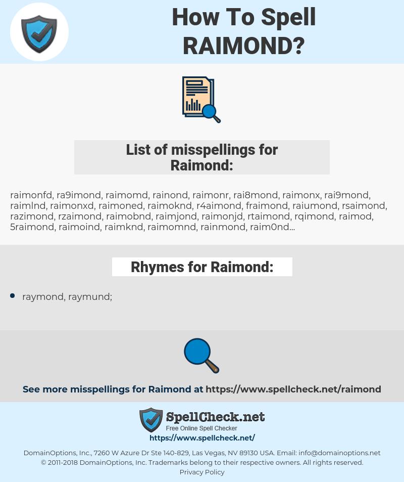 Raimond, spellcheck Raimond, how to spell Raimond, how do you spell Raimond, correct spelling for Raimond