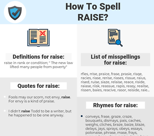 raise, spellcheck raise, how to spell raise, how do you spell raise, correct spelling for raise