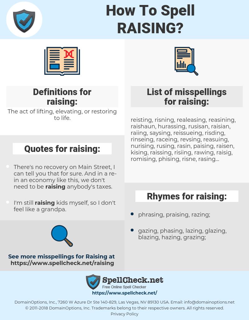 raising, spellcheck raising, how to spell raising, how do you spell raising, correct spelling for raising