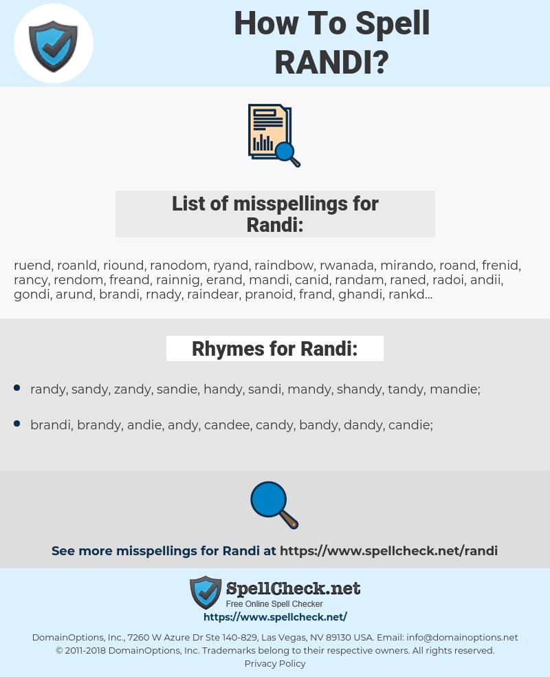 Randi, spellcheck Randi, how to spell Randi, how do you spell Randi, correct spelling for Randi