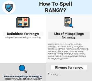 rangy, spellcheck rangy, how to spell rangy, how do you spell rangy, correct spelling for rangy
