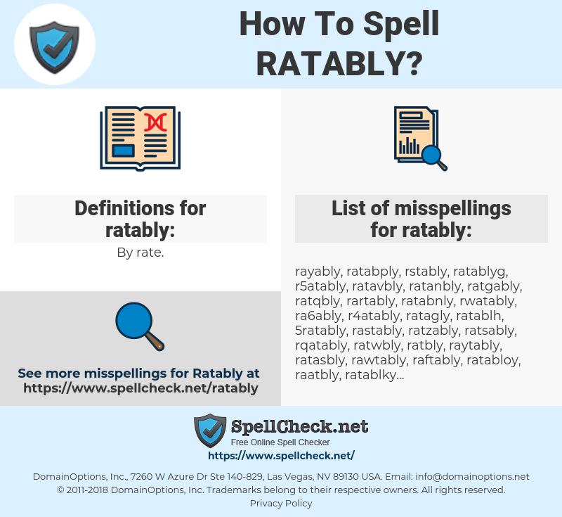 ratably, spellcheck ratably, how to spell ratably, how do you spell ratably, correct spelling for ratably