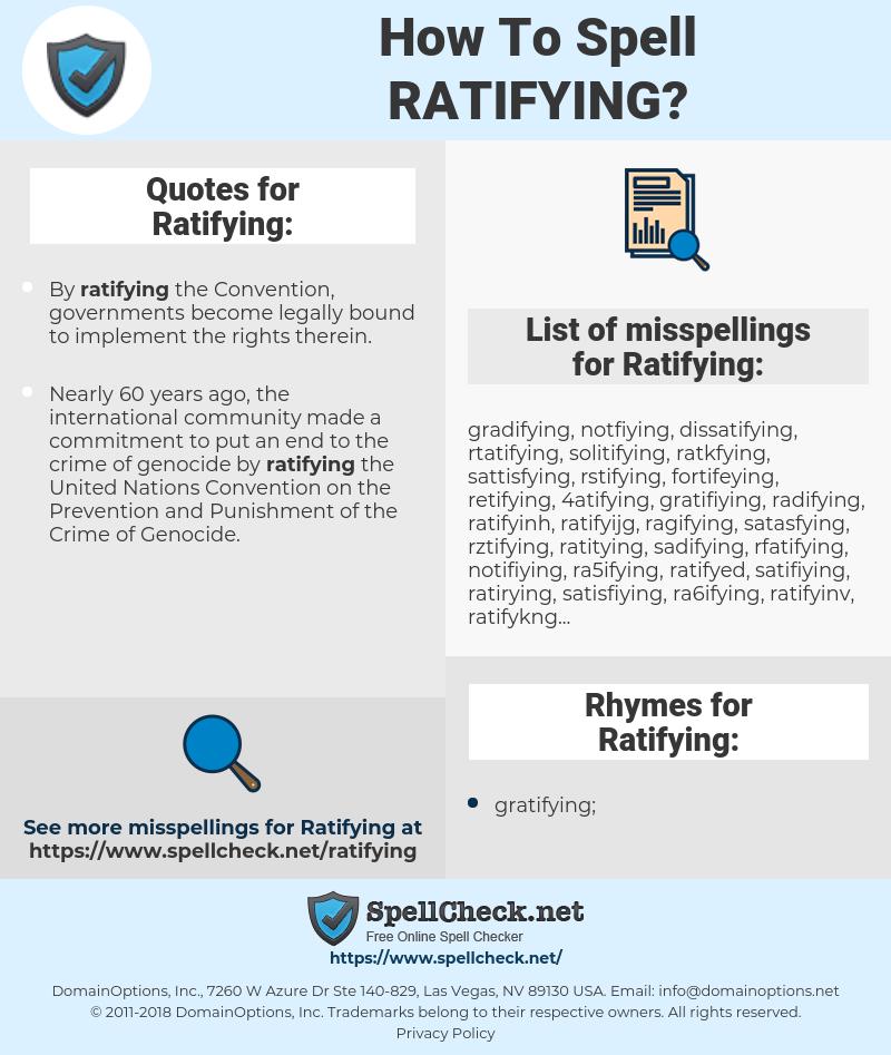 Ratifying, spellcheck Ratifying, how to spell Ratifying, how do you spell Ratifying, correct spelling for Ratifying