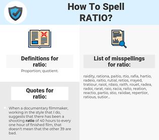 ratio, spellcheck ratio, how to spell ratio, how do you spell ratio, correct spelling for ratio