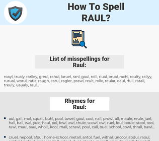 Raul, spellcheck Raul, how to spell Raul, how do you spell Raul, correct spelling for Raul