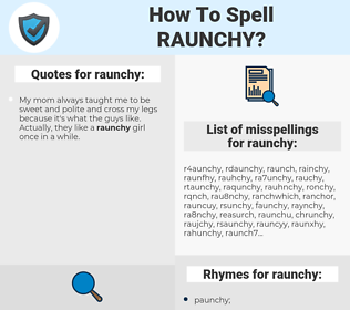 raunchy, spellcheck raunchy, how to spell raunchy, how do you spell raunchy, correct spelling for raunchy