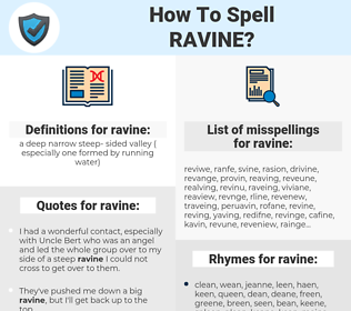 ravine, spellcheck ravine, how to spell ravine, how do you spell ravine, correct spelling for ravine