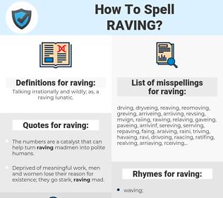 raving, spellcheck raving, how to spell raving, how do you spell raving, correct spelling for raving