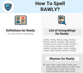 Rawly, spellcheck Rawly, how to spell Rawly, how do you spell Rawly, correct spelling for Rawly