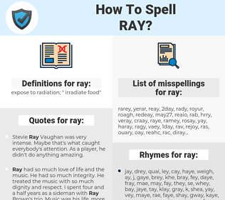 ray, spellcheck ray, how to spell ray, how do you spell ray, correct spelling for ray