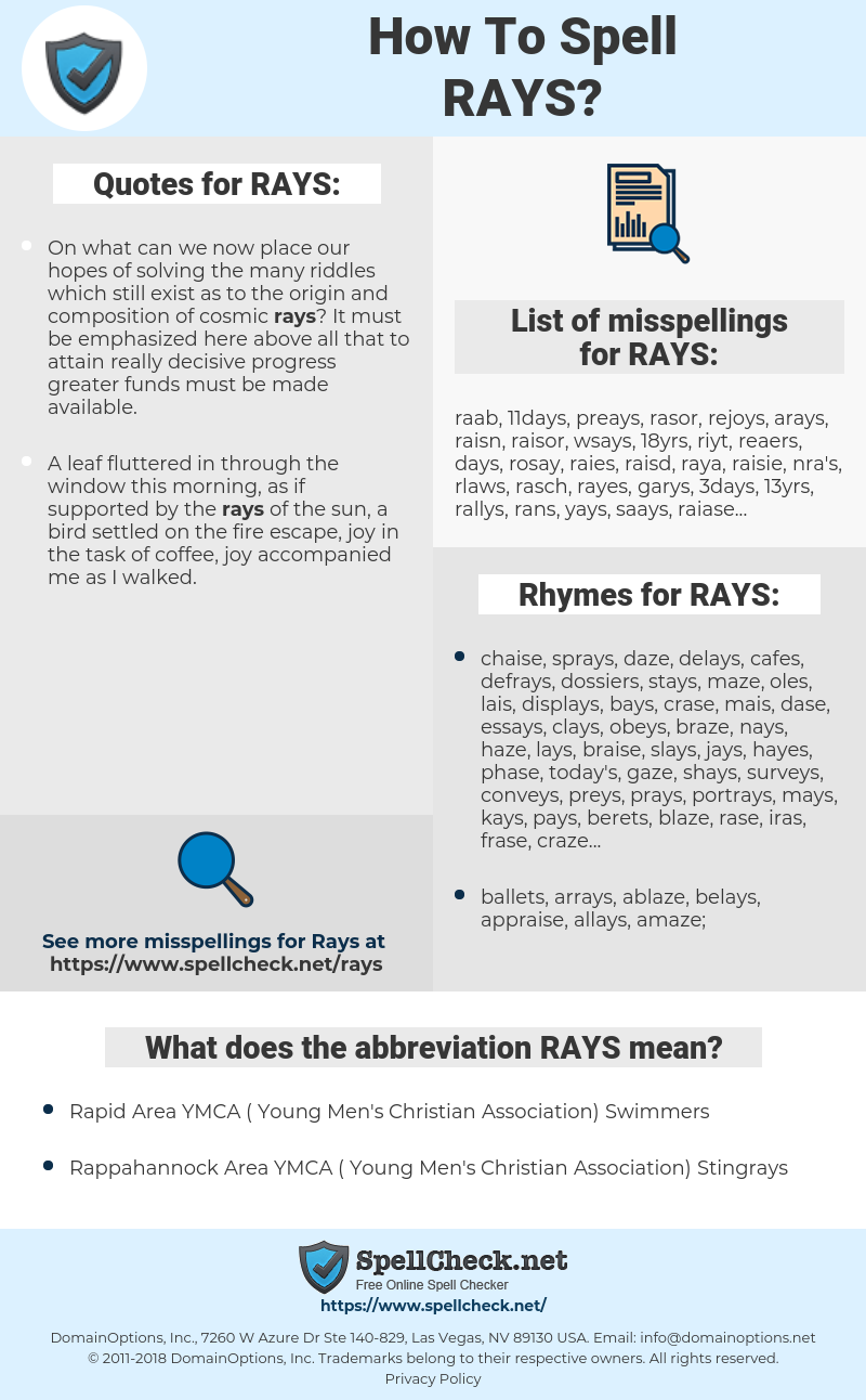 RAYS, spellcheck RAYS, how to spell RAYS, how do you spell RAYS, correct spelling for RAYS